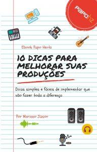 10 dicas para melhorar suas produções